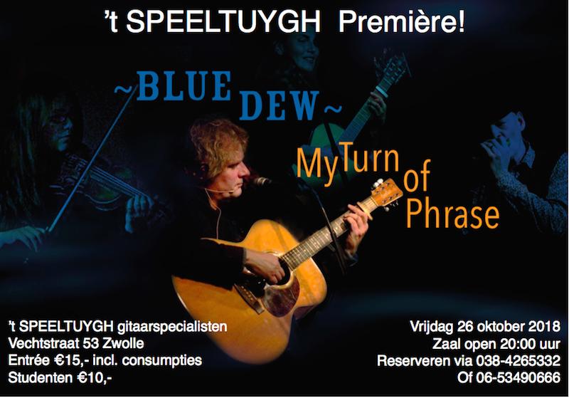 Speeltuygh concert première: Blue Dew
